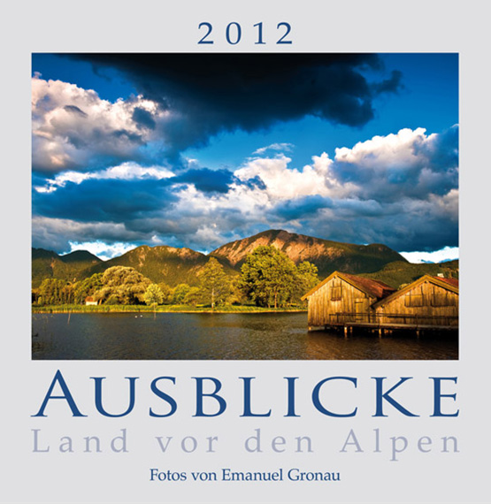 AUSBLICKE 2012 - Land vor den Alpen (ABK)