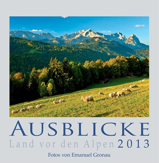 AUSBLICKE 2013 - Land vor den Alpen (ABK)