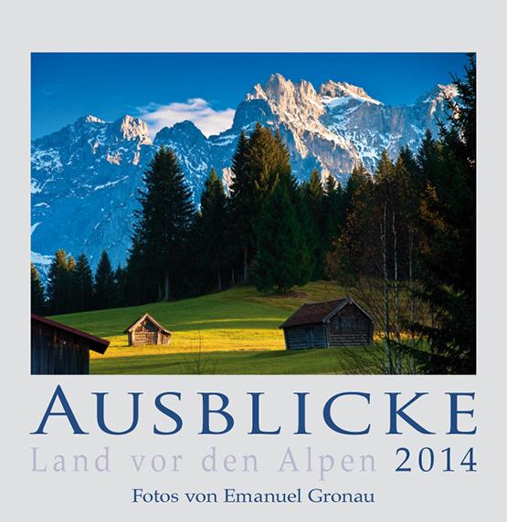 AUSBLICKE 2014 - Land vor den Alpen (ABK)