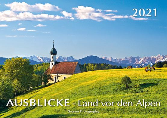 AUSBLICKE - Land vor den Alpen 2021 - Kalender