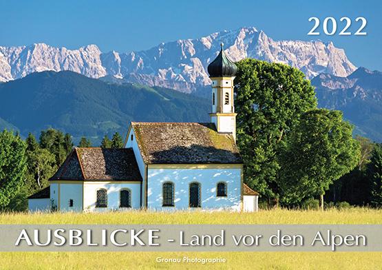 AUSBLICKE - Land vor den Alpen 2022 - Kalender