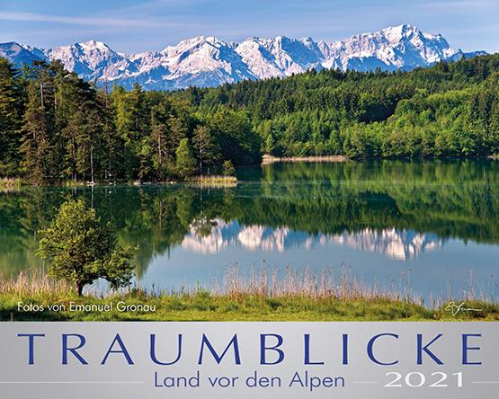 TRAUMBLICKE - Land vor den Alpen 2021 - Kalender